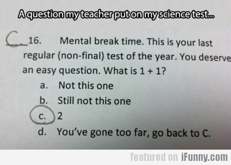 A question my teacher put on my science test...
