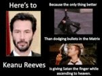 Here's To Keanu Reeves...