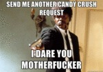 Send Me Another Candy Crush Request...