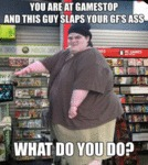 You Are At Gamestop And This Guy...