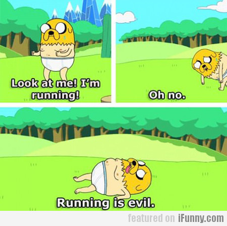 look at me! I'm running...