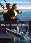 Why Women Watch The Titanic...