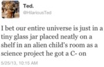 I Bet Our Entire Universe Is Just In A Tiny...