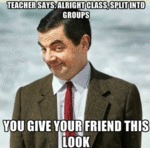 Teacher Says: Alright Class, Split Into...