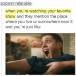 When You're Watching Your Favorite Show And They..