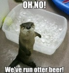 Oh No! We've Run Otter Beer!