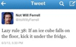 Lazy Rule 38: If An Ice Cube Falls On The Floor...