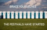 Brace Yourselves, The Festivals Have Started