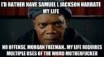 I'd Rather Have Samuel L Jackson...