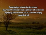 Don't Judge A Book By Its Cover...