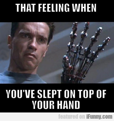 that feeling when, you've slept on the top...