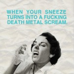 When Your Sneeze Turns Into A Fucking Death...