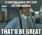 If Everyone Could Just Stop Getting Engaged...