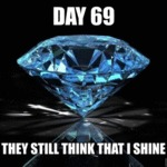 Day 69: They Still Think That I Shine