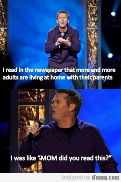 I Read In The Newspaper That More And More...