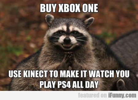 Buy Xbox One, Use Kinect To Make It Watch You...