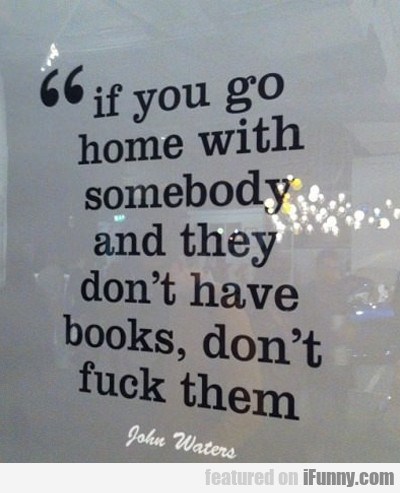 If You Go Home With Somebody And They Don't...
