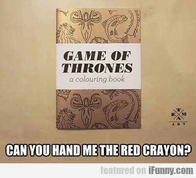 Game Of Thrones, A Colouring Book...