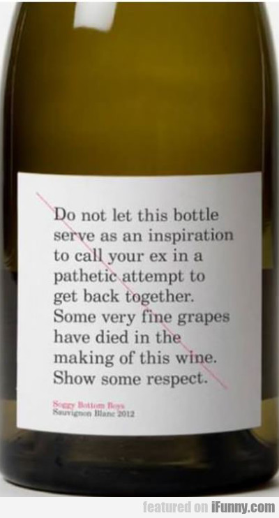 Do Not Let This Bottle Serve...