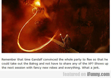 Remember That Time Gandalf Convinced...