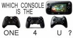 Which Console Is The One 4 U?