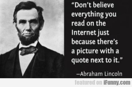 Don't Believe Everything You Read On The Internet