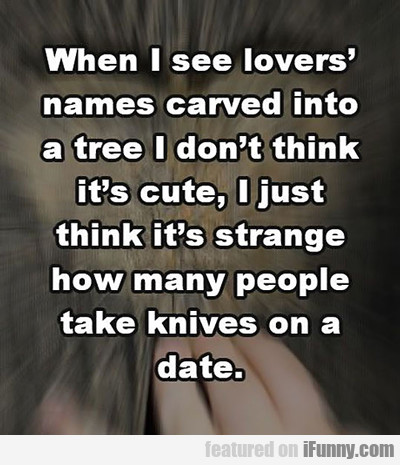 When I See Lovers' Names Carved...