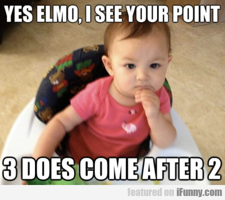 Yes Elmo, I See Your Point