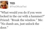 What Would You Do If You Were Locked In The Car...