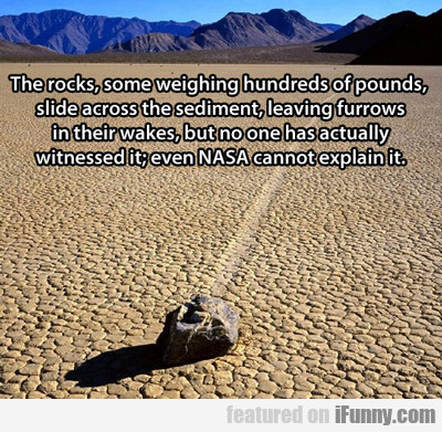 The Rocks, Some Weighing Hundreds Of Pounds...