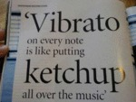 Vibrato On Every Note Is Like Putting Ketchup...