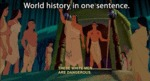 World History In One Sentence, These White Men...
