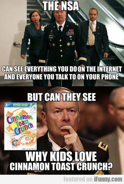 The Nsa Can See Everything You Do On The...