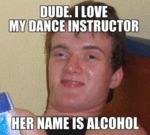 Dude, I Love My Dance Instructor. Her Name Is...