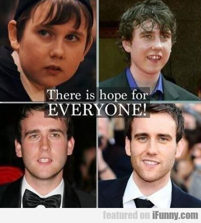 there is hope for everyone...