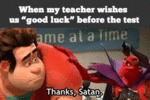 When My Teacher Wishes Us Good Luck Before...