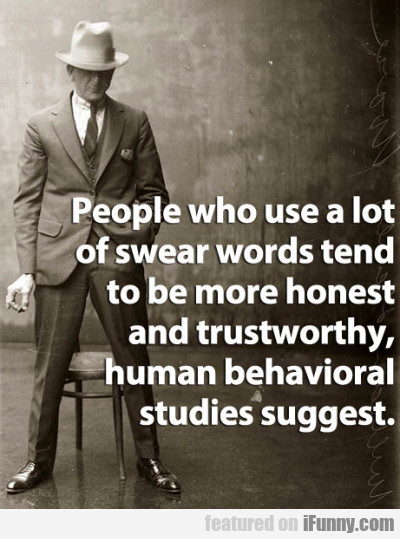 People Who Use A Lot Of Swear Words..
