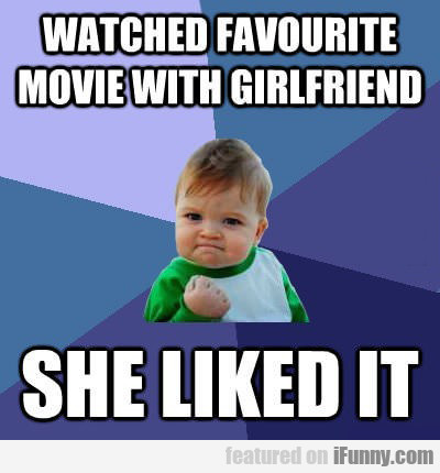 Watched Favorite Movie With Girlfriend...