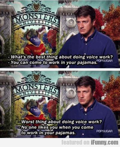 what's the best thing about doing voice work?