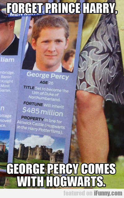 Forget Prince Harry, George Percy Comes With...