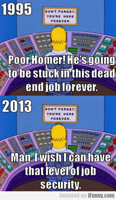 poor homer! he's going to be stuck in this dead...