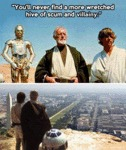 You'll Never Find A More Wretched Hive Of Scum...