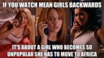 If You Watch Mean Girls Backwards...