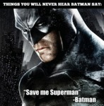 Things You Will Never Hear Batman Say...
