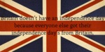 Britain Doesn't Have An Independence Day...