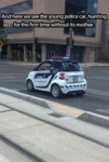 And Here We See The Young Police Car...