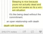 Sleeping Is Nice Because You're Not Actually Dead