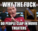 Why The Fuck Do People Clap In Movie Theaters?