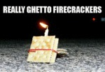 Really Ghetto Firecrackers