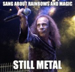 Sang About Rainbows And Magic, Still Metal